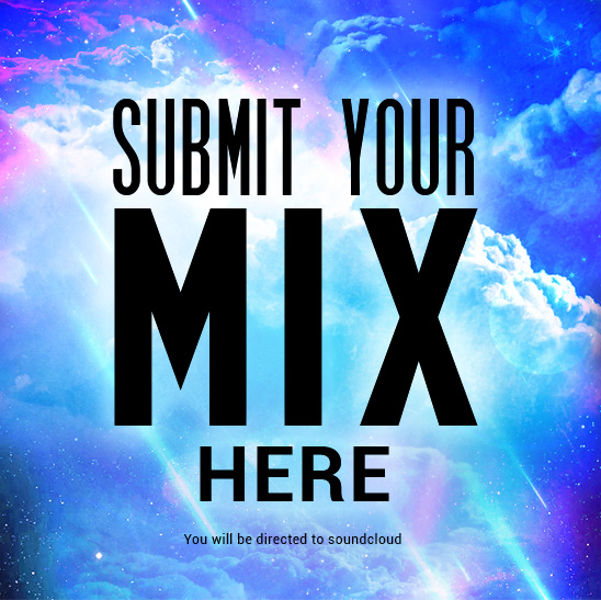 SUBMIT YOUR MIX HERE!